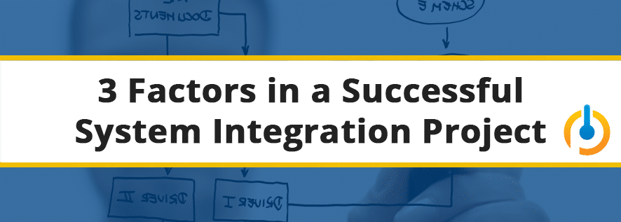 3_Factors_to_Successful_System_Integration
