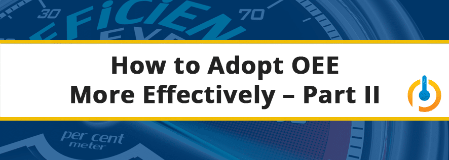 Adopting_OEE_More_Efficiently_Part_2