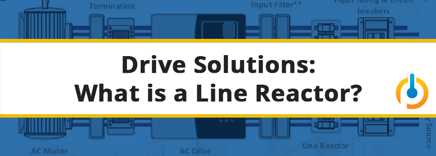 Drive_Solutions_What_Is_a_Line_Reactor