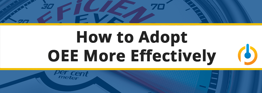 How_to_Adopt_OEE_More_Efficiently