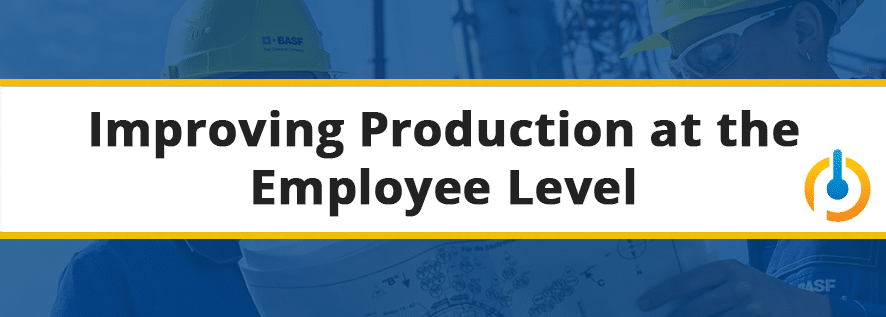 Improving Production at the Employee Level